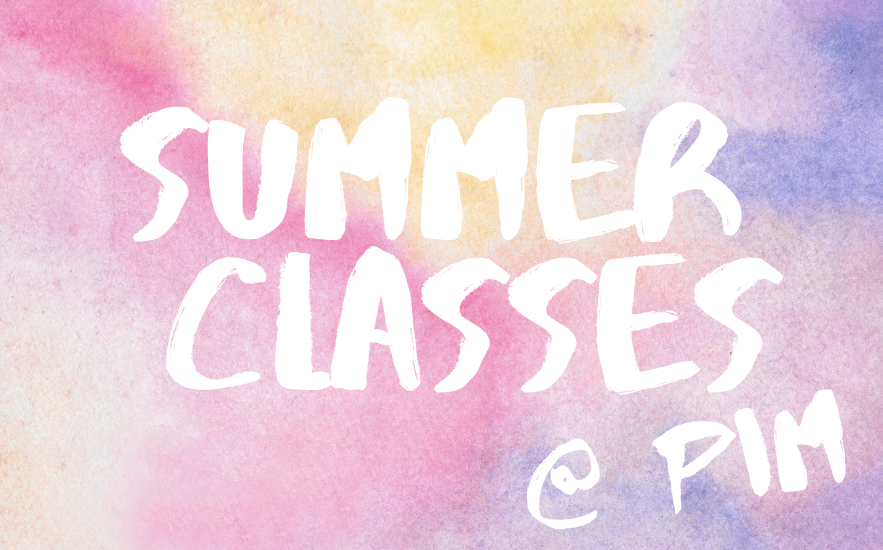 Summer Classes @ PiM